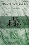 The Gift to Be Simple, King's Singer's Choral - Hal Leonard Online