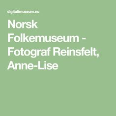 Norsk Folkemuseum - Fotograf Reinsfelt, Anne-Lise Alternative Names, Anne, Folklore, Embroidery, Kunst, Needlepoint, Crewel Embroidery, Embroidery Stitches