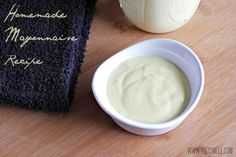 Recipe for Homemade Mayo