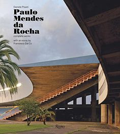 http://www.amazon.com/Paulo-Mendes-Rocha-Complete-Works/dp/0847846334