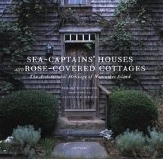 Dad loved books about sea captains and the sea houses of Nantucket. Ugh, I forgot until now about the houses with the widow's watch. Sea Captains' Houses and Rose-Covered Cottages: The Architectural Heritage of Island Nantucket Cottage, Nantucket Style, Nantucket Island, Coastal Cottage, Cottage Homes, Coastal Living, Coastal Decor, Sea Captain, Sr1