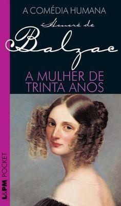 A Mulher de Trinta Anos por Honoré de Balzac https://www.amazon.com.br/dp/B00A3CT0CO/ref=cm_sw_r_pi_dp_LwvFxb772J9ZX