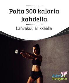 Polta 300 kaloria kahdella kahvakuulaliikkeellä   Liikunta on paras keino polttaa pois #ylimääräiset kehoon varastoituneet kalorit, jotka voivat johtaa rasvakudoksen #muodostumiseen ja #painonnousuun.  #Laihduttaminen