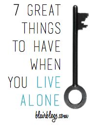 7 Great Things To Have When You Live Alone | Blair Blogs