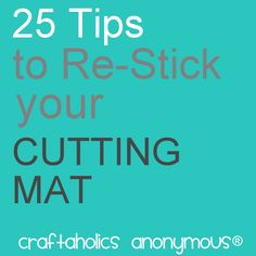 25 tips to re-stick your cutting mat