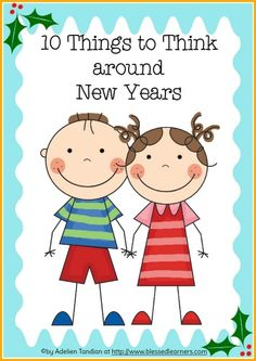 FREEBIES - 10 things to think around New Years to work with your children in thinking about the old year and starting new things in New Years.