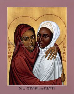 Saints Perpetua and Felicity (believed to have died 7 March 203) are Christian martyrs of the 3rd century. Perpetua (born around 181) was a 22-year old married noble and a nursing mother. Her co-martyr Felicity, an expectant mother, was her slave. They suffered together at Carthage in the Roman province of Africa.