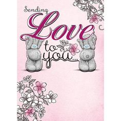 """Sending Love to You"" ~ Me to You Bear Birthday Card."
