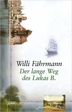 Der lange Weg des Lukas B.: Amazon.de: Willi Fährmann: Bücher