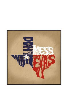 don't mess with Texas :)