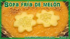 Deliciosa sopa fría de melón y pepino: dulce, cremosa, ligera y fresca, además cuida tu salud y tu peso.