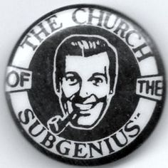 BOB - The Church of the Subgenius Button  1983 by Jimmy Tyler, via Flickr