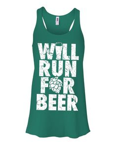 Will Run for Beer Women's Flowy Racerback Tank by brewershirts