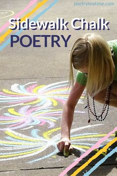 As the weather warms up, take your teatime outside! And, while you're at it, try out these fun and easy ideas for sidewalk chalk poetry. After all, poetry and sidewalks go well together--just look at Shel Silverstein's Where the Sidewalk Ends!