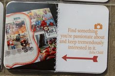 Project Life Idea: Great quote and layout for capturing the passions of your loved ones.
