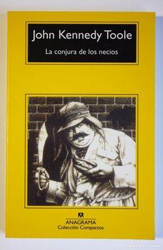 LA CONJURA DE LOS NECIOS - JOHN KENNEDY TOOLE (Libros de Segunda Mano (posteriores a 1936) - Literatura - Narrativa - Otros)