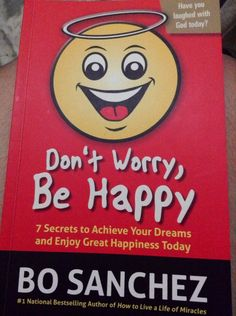 Great book by Bo Sanchez Books To Read, My Books, Stay Happy, Book Authors, Great Books, Don't Worry, Bestselling Author, No Worries, Dreaming Of You