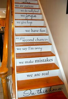 Staircase Ideas: Favorite quote painted on stair risers