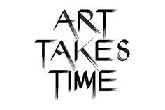 Art takes time