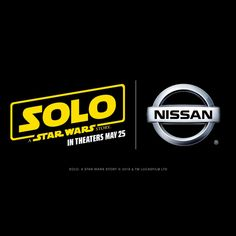 """NISSAN NEWS: Lucasfilm announced that it is joining forces with six of the world's most well-known brands (NISSAN being one) for the launch of """"Solo: A Star Wars Story,""""opening on May 25!"""