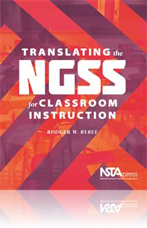 Translating the NGSS for Classroom Instruction - a resource to help you answer pressing questions about how the standards fit with your curriculum, instruction, and assessments.