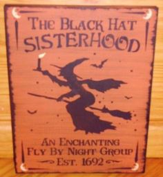 WITCHES Black Hat Sisterhood Primitive Witch Halloween Sign Witchcraft Folk Art Pagan White Magic Art Painting Witch Signs