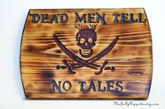 Dead Men Tell No Tales Pirate Sign Carved Wood by TheJollyGeppetto