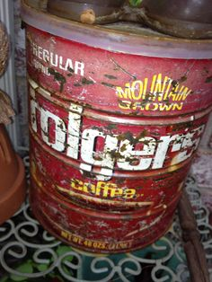 Old red coffee can.  Folgers....just like grandma used to drink.