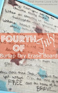 *have guests write what freedom means to them,  etc... July 4th Burlap Dry Erase Board. Super cute project!