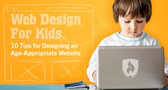Web Design for Kids - Do you know how to design an age-appropriate website? Start here!