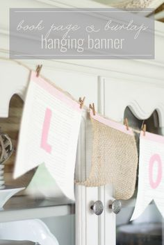 book page project, book page banner, book page decor, using books to decorate, how to decorate with books, book page burlap banner, burlap DIY, book page DIY, DIY project with books, rustic book page banner