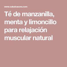 Té de manzanilla, menta y limoncillo para relajación muscular natural