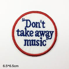 don't take away music patch Music enthusiasts iron on letters  iron on patch sew on patch 6.56.5cm (A172)