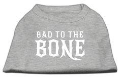Bad to the Bone -Print Screen- Dog Shirt-Made in USA