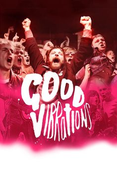 Watch Good Vibrations (2012) Full Movie Online Free