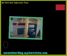 Bed With Desk Underneath Plans 093242 - Woodworking Plans and Projects!
