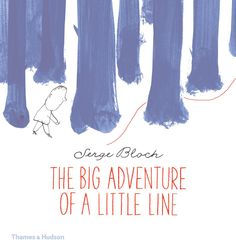 The Big Adventure of a Little Line. Thames & Hudson http://www.worldkids.es/the-big-adventure-of-a-little-line/