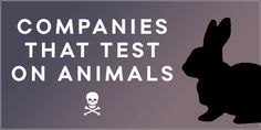 Trying to avoid companies that test on animals? The following brands ALL test on animals. Know who to trust and who to ditch!
