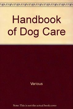 Handbook of Dog Care >>> Read more reviews of the product by visiting the link on the image. (Note:Amazon affiliate link)