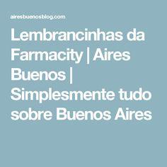Lembrancinhas da Farmacity | Aires Buenos | Simplesmente tudo sobre Buenos Aires