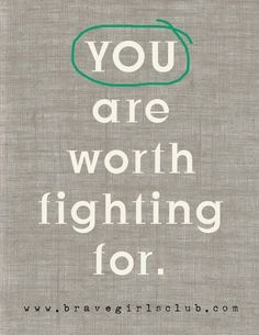 You are worth fighting for. Your life is precious and important. #recovery #eatingdisorders