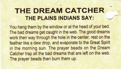 dream catcher   Which Plains Indians say this?  Hard to pin down the differing beliefs.