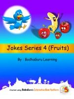 "Read and laugh out loud! ""Jokes Series 4 (Fruits)"" , an ebook by BodhaGuru Learning."