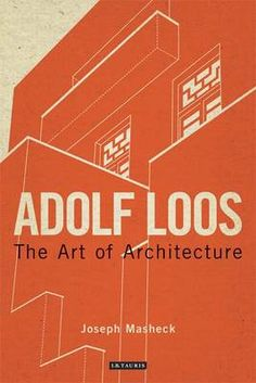 [A3N] : Adolf Loos : the art of architecture