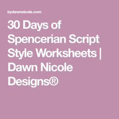 30 Days of Spencerian Script Style Worksheets | Dawn Nicole Designs®