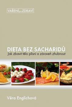Dieta bez sacharidů - Jak zbavit tělo plísní a zároveň zhubnout
