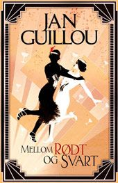 Mellem rødt og sort by Jan Guillou - Books Search Engine Good Books, Books To Read, My Books, Berlin, The Brethren, Reading Quotes, Music Tv, Ebook Pdf, Sorting