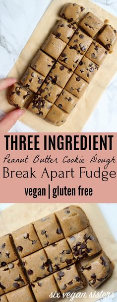 Three Ingredient Peanut Butter Cookie Dough Break Apart Fudge - Vegan | Gluten Free @sixvegansisters