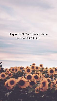 95 Super Perfect Sunflower Wallpaper for Your iPhone - pria rumahan Pretty Quotes, Cute Quotes, Happy Quotes, Positive Quotes, Motivating Quotes, Sunflower Quotes, Sunflower Pictures, Quote Backgrounds, Wallpaper Quotes