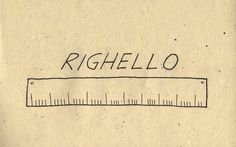 Italian Language ~  Righello (ruler)